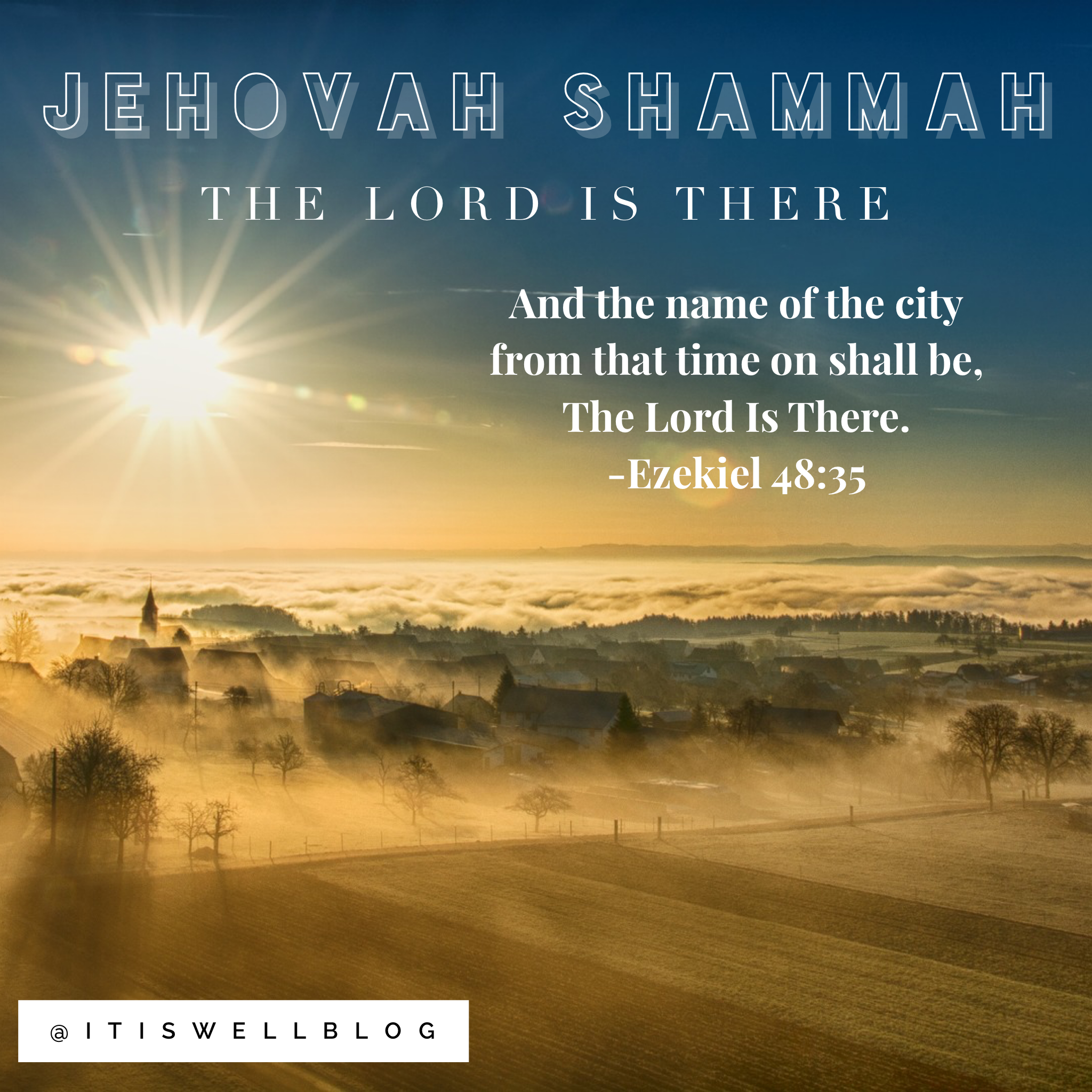 Jehovah Shammah, The Lord is There