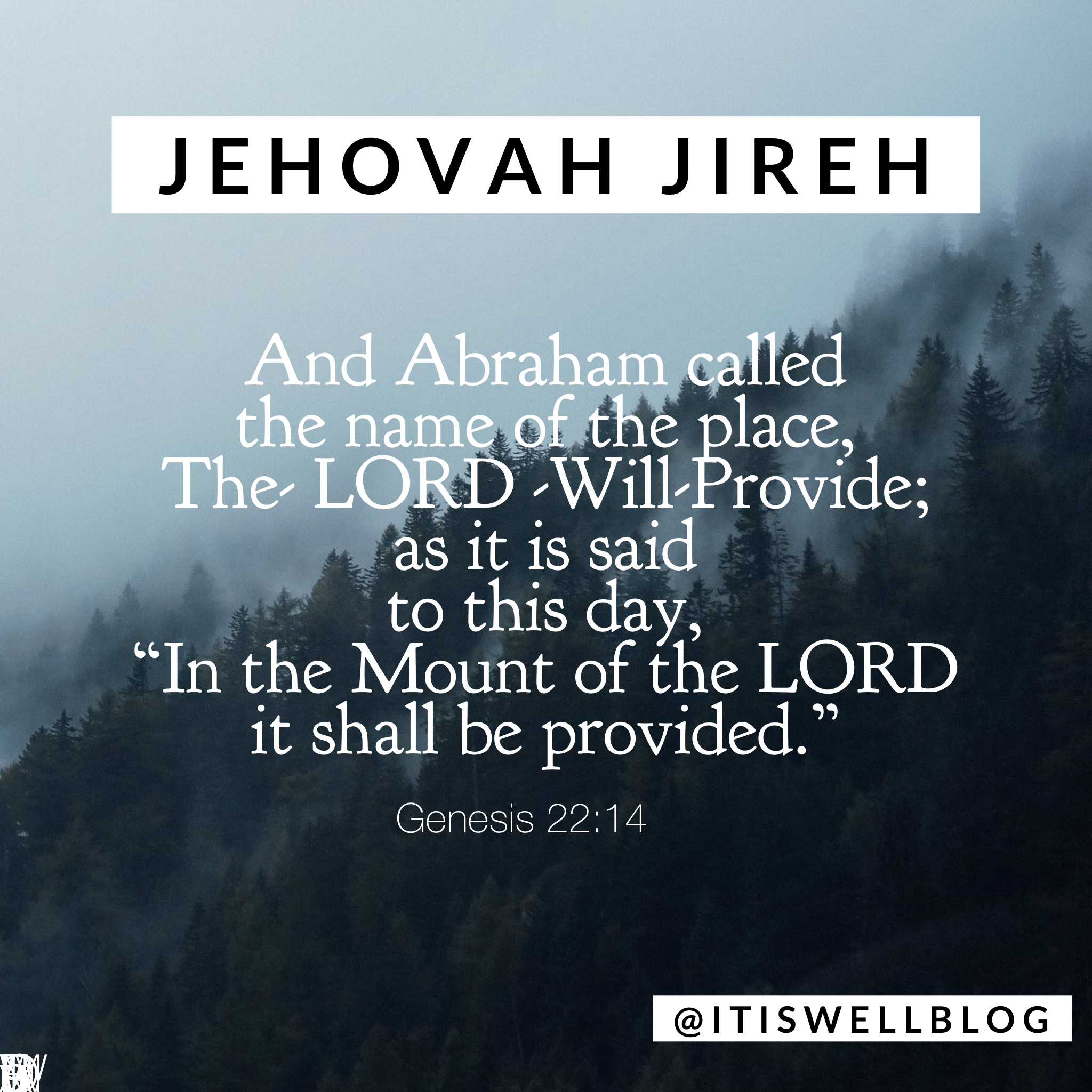 Jehovah Jireh, the Lord will provide.